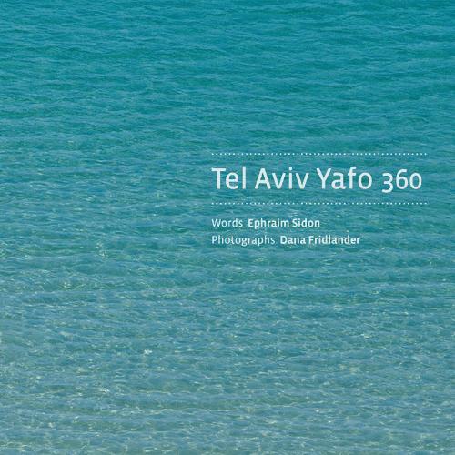 Tel Aviv - Yafo 360 fascinantes fotos